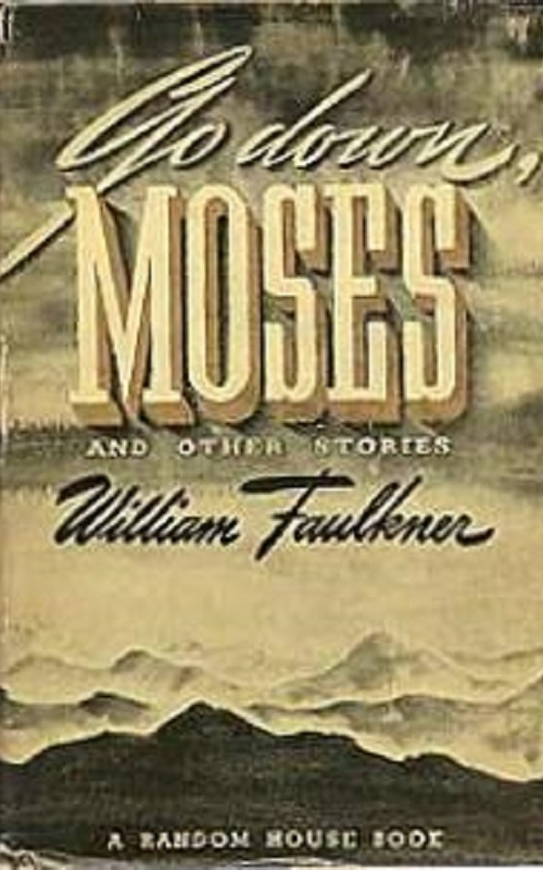 an analysis of the american dream in go down moses by william faulkner Free summary and analysis of the events in william faulkner's go down, moses that won't make you snore we promise.
